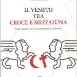 Veneto tra croce e mezzaluna 001